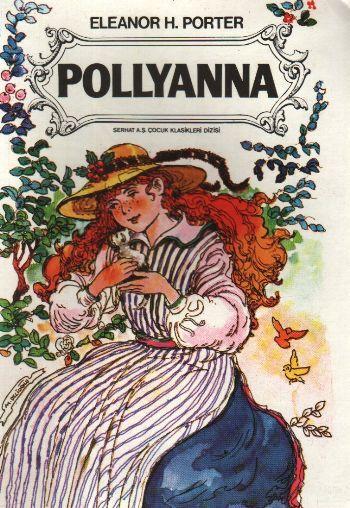 Polyanna - Eleanor H. Porter. Serhat Yayınları Çocuk Klasikleri.