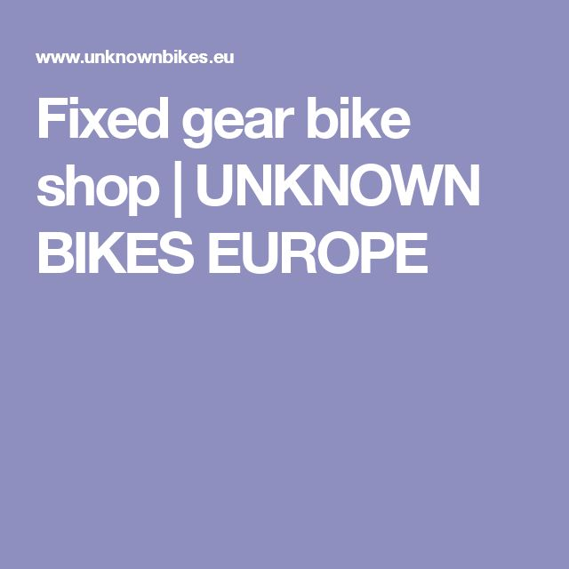 Fixed gear bike shop | UNKNOWN BIKES EUROPE