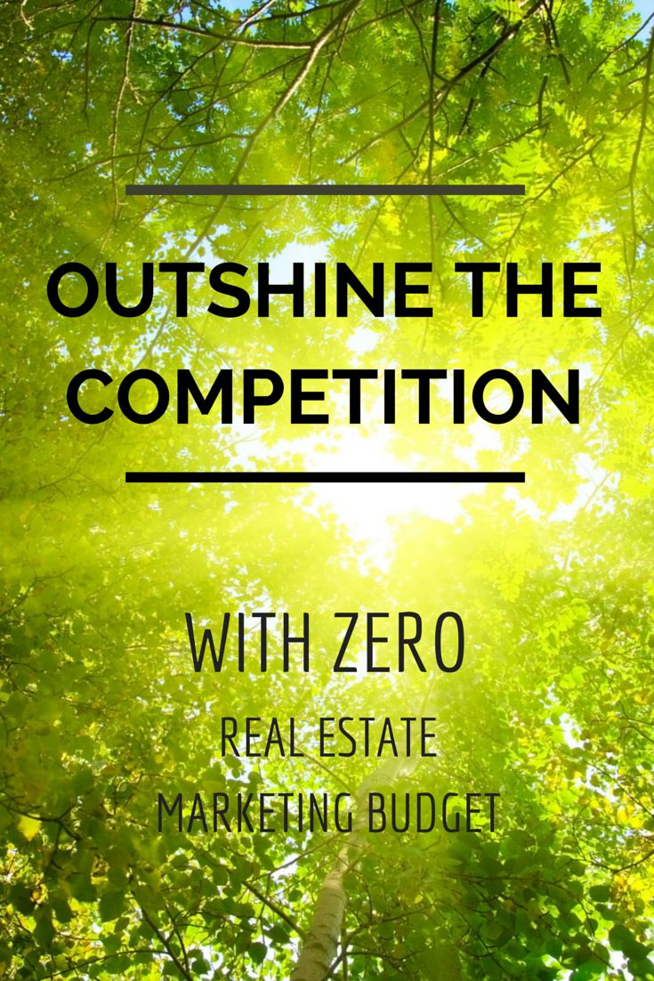 Outshine the competition with zero real estate marketing budget! #marketing #realestate