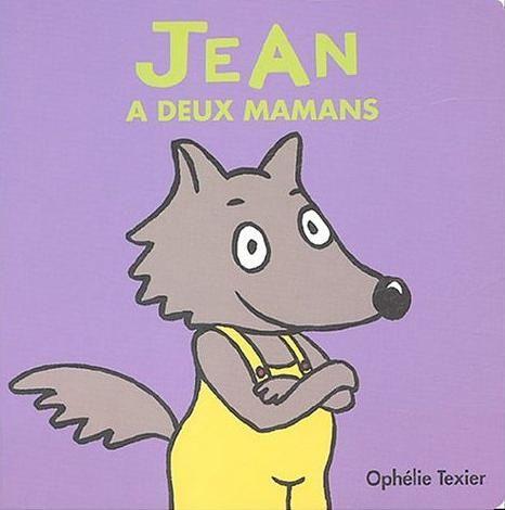 Jean a deux mamans - Ophélie Texier (L'école des loisirs dans la collection Loulou & cie.)