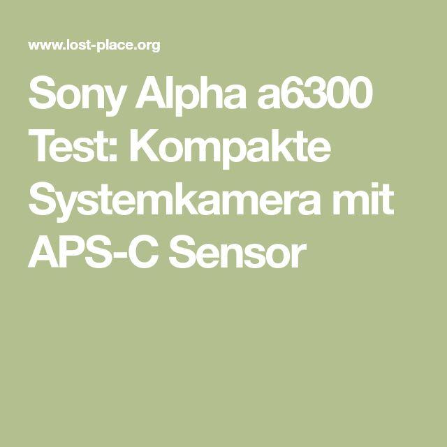 Sony Alpha a6300 Test: Kompakte Systemkamera mit APS-C Sensor