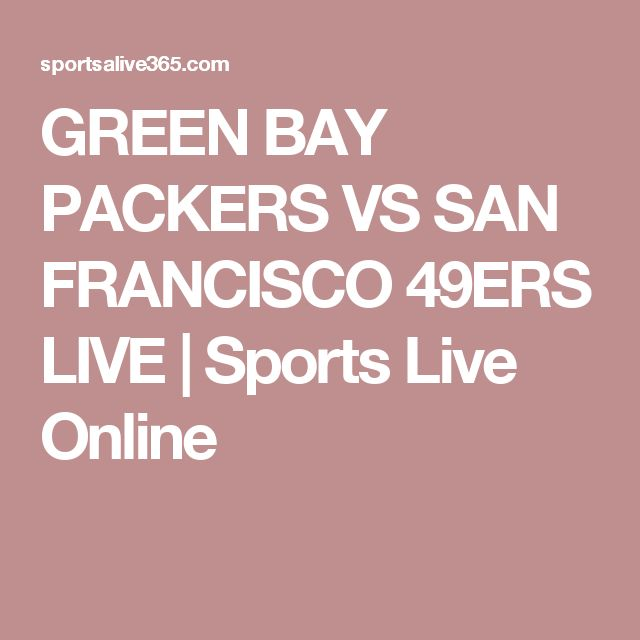 GREEN BAY PACKERS VS SAN FRANCISCO 49ERS LIVE | Sports Live Online