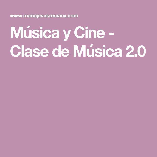 Música y Cine - Clase de Música 2.0