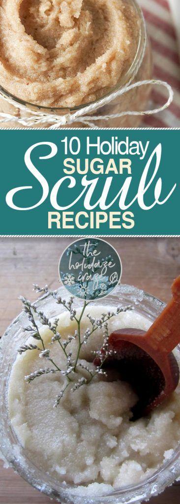 10 Holiday Sugar Scrub Recipes| Sugar Scrub Recipes, DIY Sugar Scrub Recipes, DIY Sugar Scrubs, Homemade Sugar Scrubs, Homamde Sugar Scrub Recipes, How to Make A Sugar Scrub