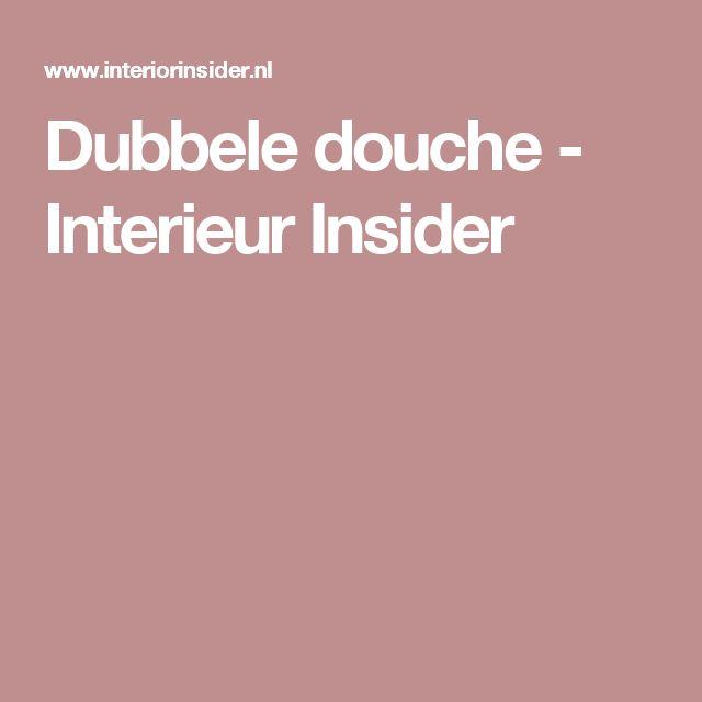 Dubbele douche  - Interieur Insider