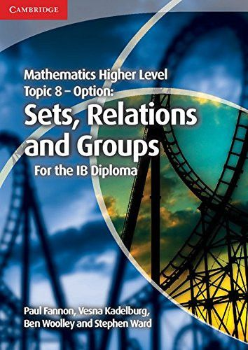 This title forms part of the completely new Mathematics for the IB Diploma series. This highly illustrated book covers topic 8 of the IB Diploma Higher Level Mathematics syllabus, the optional topic Sets, Relations and Groups. ISBN: 9781107449121