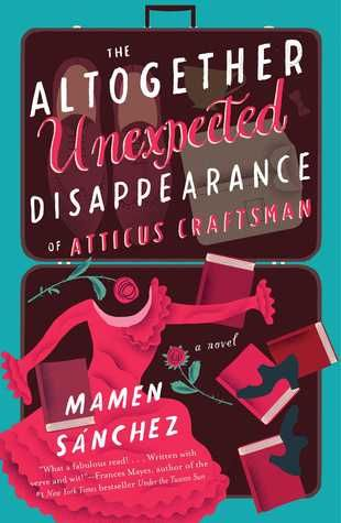 """""""The Altogether Unexpected Disappearance of Atticus Craftsman"""" by Mamen Sanchez"""
