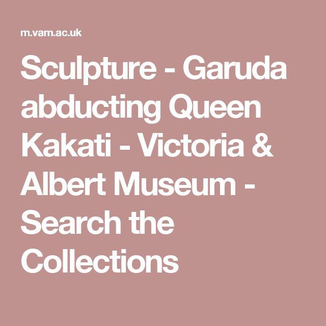 Sculpture - Garuda abducting Queen Kakati - Victoria & Albert Museum - Search the Collections
