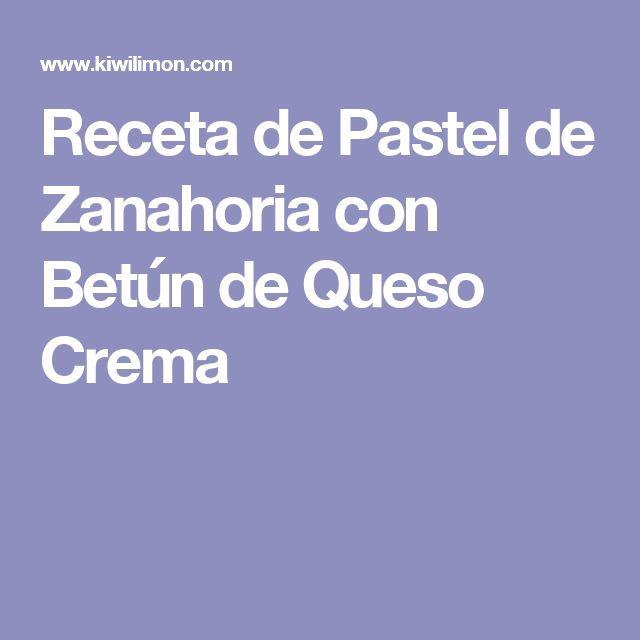 Receta de Pastel de Zanahoria con Betún de Queso Crema