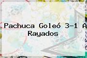 http://tecnoautos.com/wp-content/uploads/imagenes/tendencias/thumbs/pachuca-goleo-31-a-rayados.jpg Pachuca vs Monterrey. Pachuca goleó 3-1 a Rayados, Enlaces, Imágenes, Videos y Tweets - http://tecnoautos.com/actualidad/pachuca-vs-monterrey-pachuca-goleo-31-a-rayados/