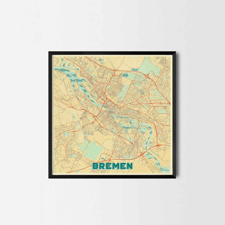 Bremen City Prints - Art posters and map prints of your favorite city. Unique design of a map. Perfect for your house and office or as a gift.
