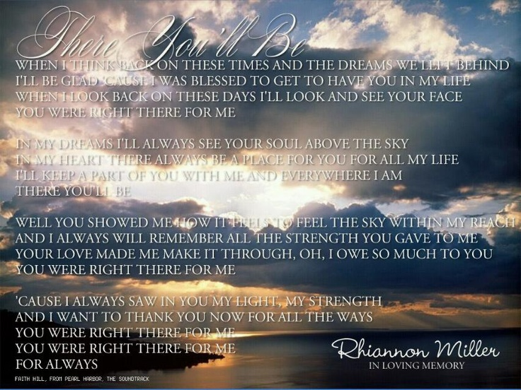 Faith Hill There You Ll Be This Is The Song That Inspired My Tattoo For My Grandfather 3 Funeral Songs Faith Hill Lyrics