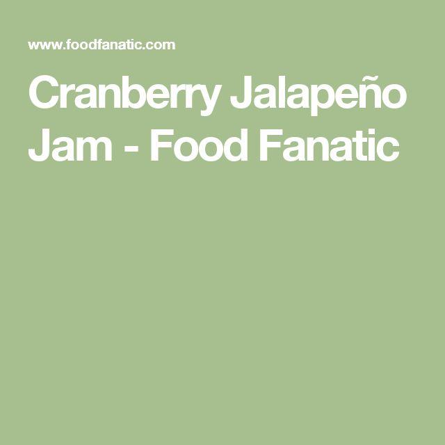 Cranberry Jalapeño Jam - Food Fanatic
