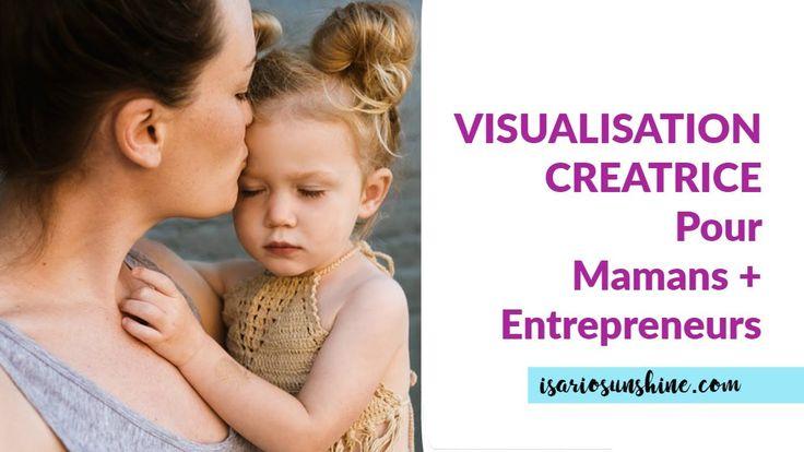 Visualisation créatrice pour les Mamans + Entrepreneurs