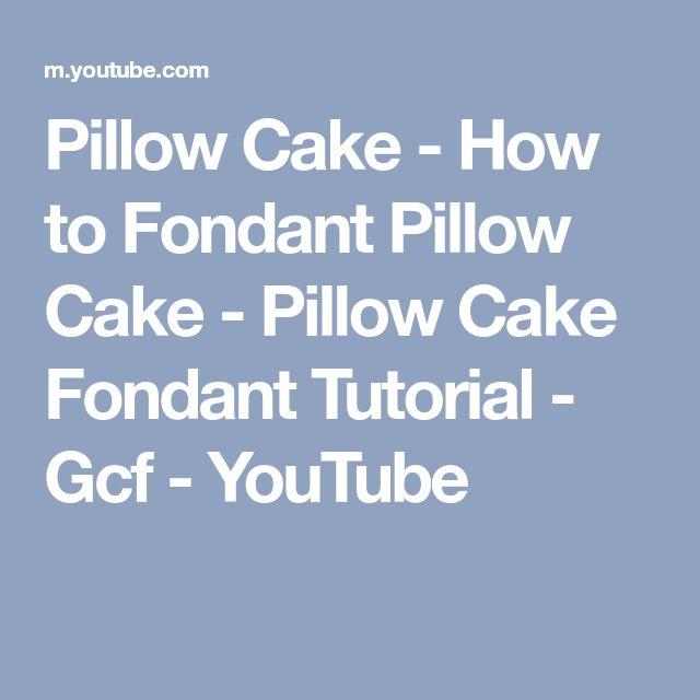 Pillow Cake - How to Fondant Pillow Cake - Pillow Cake Fondant Tutorial - Gcf - YouTube