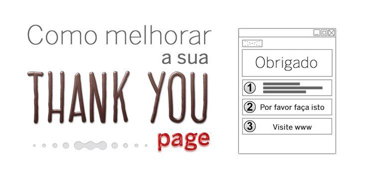 Uma thank you page é a página que vem depois da landing page. Saiba como otimizar a sua thank you page para ter mais conversões.