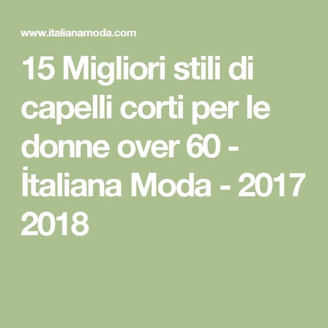 15 Migliori stili di capelli corti per le donne over 60 - İtaliana Moda - 2017 2018