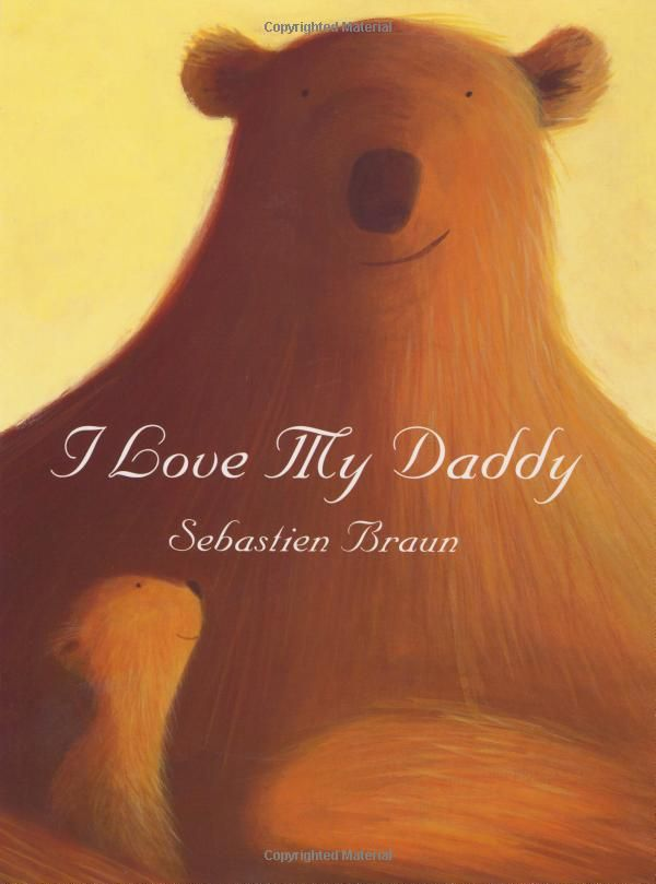 I Love My Daddy by Sebastien Braun: #Books #Dads #I_Love_My_Daddy #Sebastien_Braun: Sebastien Braun, Gifts Ideas, Father Day, Amazons With, Daddy, Bears Cubs, Father'S Day, I'M, Children Books