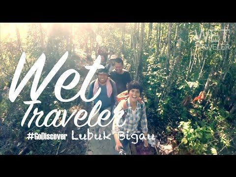Wet Traveler #GoDiscover Lubuk BIgau
