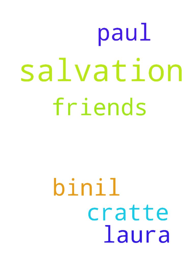 Please pray for the salvation of my - Please pray for the salvation of my friends Binil Paul and Laura Cratte Posted at: https://prayerrequest.com/t/QPn #pray #prayer #request #prayerrequest