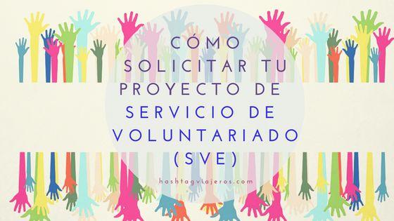 Cómo solicitar tu Servicio de Voluntariado Europeo (SVE) rápido y fácil   Hashtag#viajeros