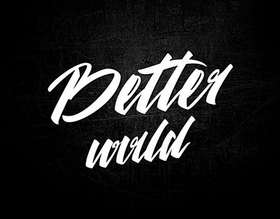 "Check out new work on my @Behance portfolio: ""Better world lettering"" http://be.net/gallery/44888717/Better-world-lettering"