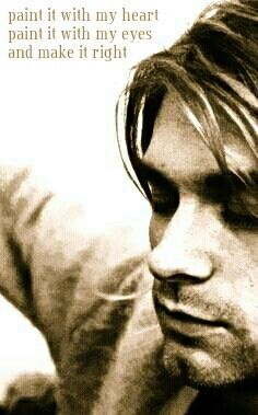 Nirvana, lyrics, songtekst, kurt cobain, paint it with my heart, talk to me.