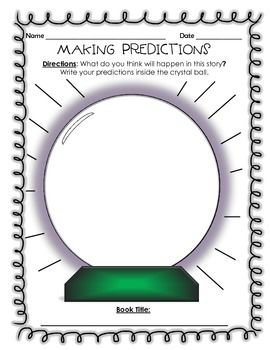 Directions: What do you think will happen in this story?  Write your predictions inside the crystal ball.  After they've read the book, have them go back and compare what actually happened to their predictions.   This 1 page download is great for reading / literacy centers and can be used repeatedly throughout the year.   I also think it's perfect for bulletin boards. You can either use the full page or have students cut out their crystal ball predictions before you put them on display!