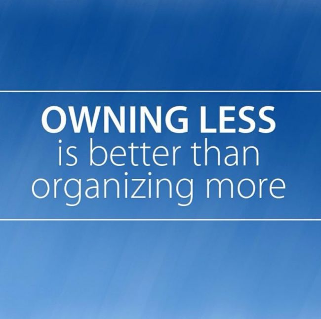 Owning less is better than organizing more. #inspiration#quotes