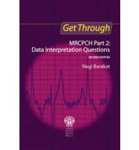 Get Through MRCPCH Part 2: Data Interpretation Questions (Get Through Series)  By (author) Nagi Giumma Barakat