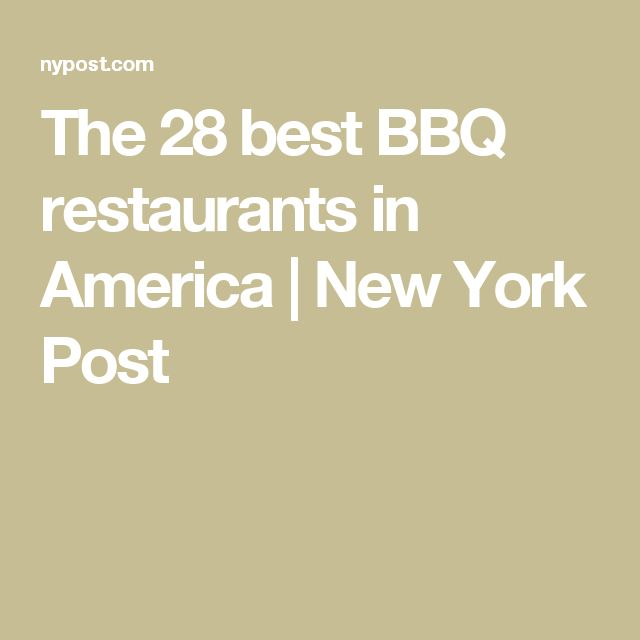 The 28 best BBQ restaurants in America   New York Post