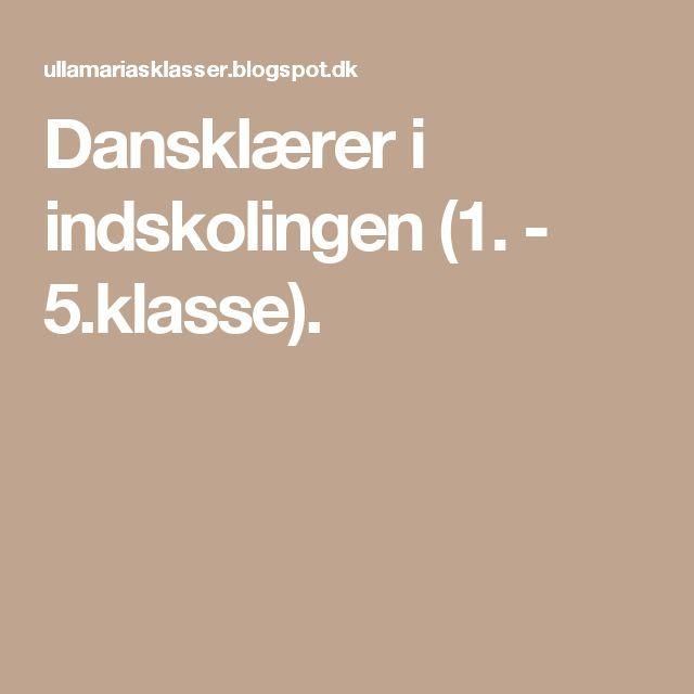 Dansklærer i indskolingen (1. - 5.klasse).