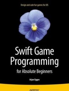 Swift Game Programming for Absolute Beginners 1st ed. Edition free download by Arjan Egges ISBN: 9781484206515 with BooksBob. Fast and free eBooks download.  The post Swift Game Programming for Absolute Beginners 1st ed. Edition Free Download appeared first on Booksbob.com.