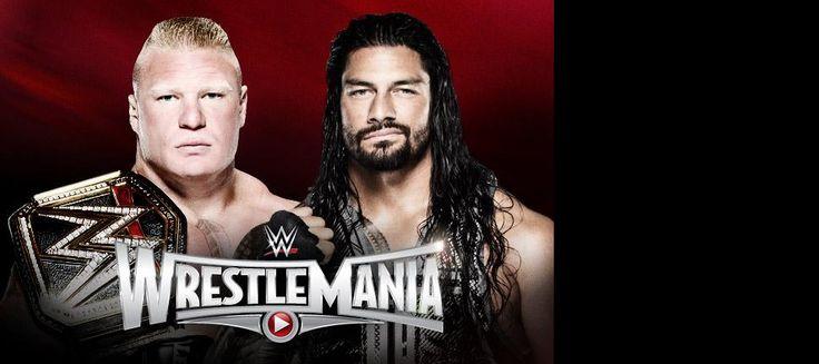 Brock Lensar vs. Roman Reigns for WWE World Heavyweight Championship at Wrestlemania 31