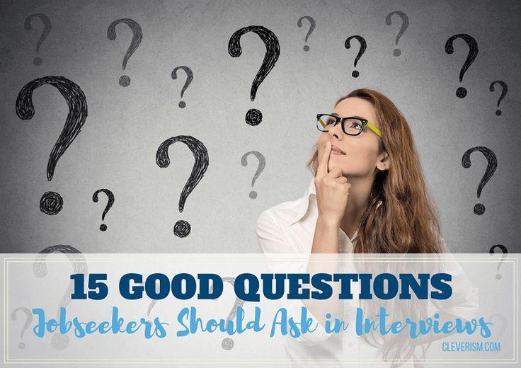 15 Good Questions Jobseekers Should Ask in Interviews