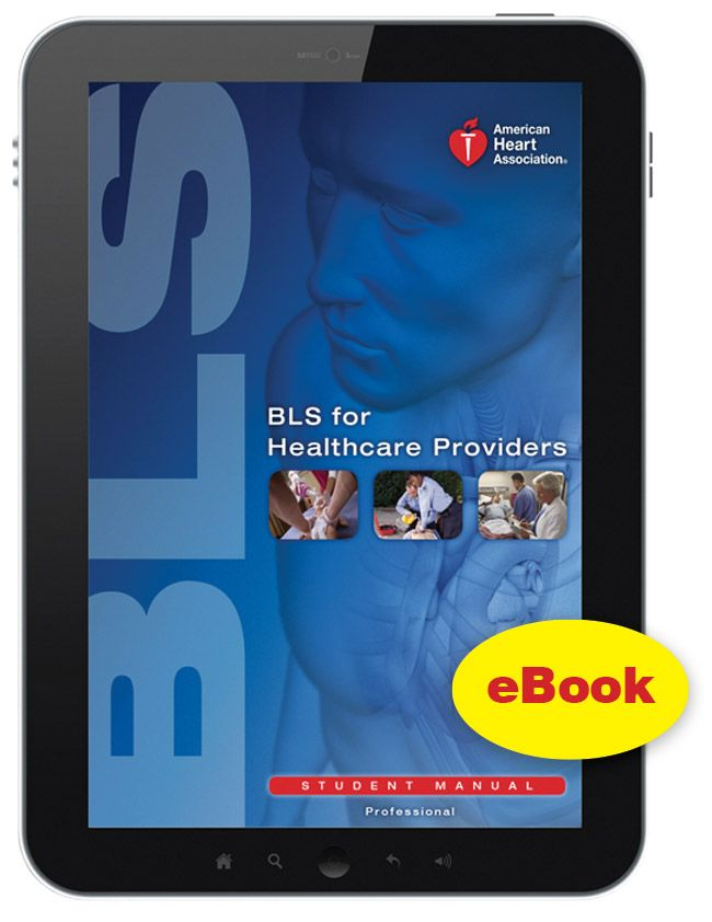 eBook Edition: Basic Life Support For Healthcare Providers (BLS HCP) Student Manual - http://www.rstm.co.za/products/aha/ebook-edition-basic-life-support-for-healthcare-providers-bls-hcp-student-manual/