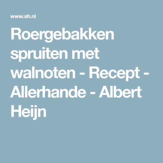 Roergebakken spruiten met walnoten - Recept - Allerhande - Albert Heijn