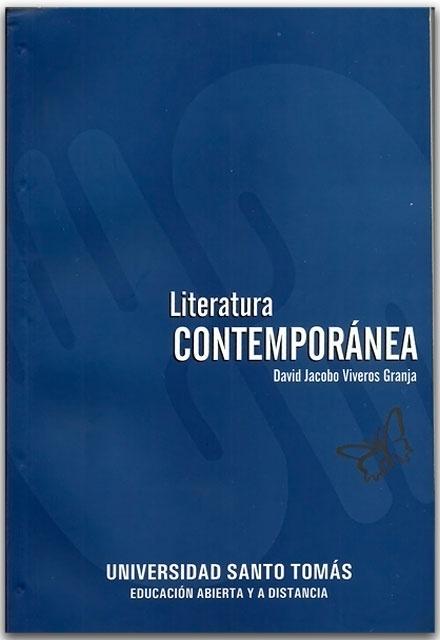 Literatura contemporánea - David Jacobo Viveros Granja-Universidad Santo Tomas    http://www.librosyeditores.com/tiendalemoine/critica-literaria/2281-literatura-contemporanea.html    Editores y distribuidores.