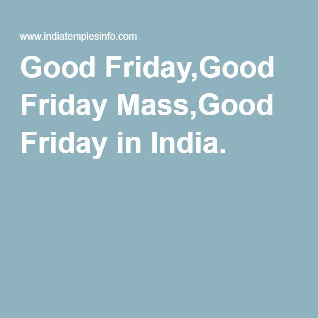 Good Friday,Good Friday Mass,Good Friday in India.