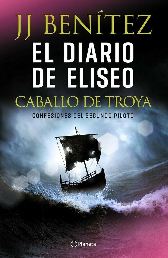 Diario De Eliseo El Caballo De Troya Benitez J J Sigmarlibros Caballo De Troya Libros De Lectura Gratis Jj Benitez