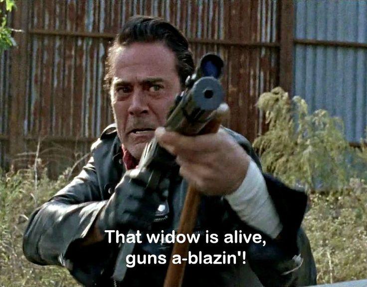 """7.16 Negan """"that widow is alive, guns a-Blazin!"""" - Fangirl - The Walking Dead"""