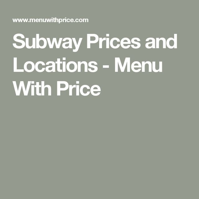 Subway Prices and Locations - Menu With Price
