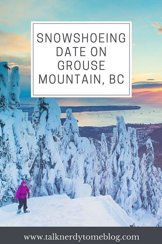 Want to plan a snowshoeing date on Grouse Mountain in BC? It's worth it!