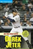 On the Field with... Derek Jeter