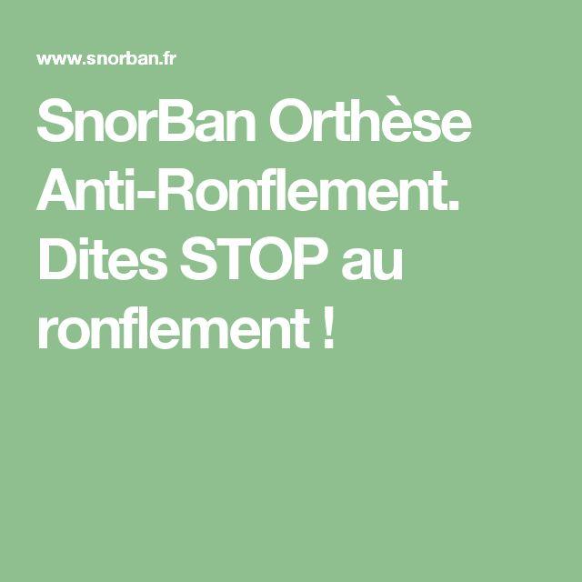 SnorBan Orthèse Anti-Ronflement. Dites STOP au ronflement !