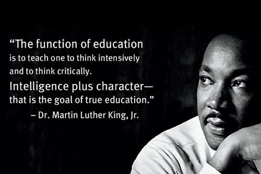 """The function of education is to teach one to think intensively and to think critically. Intelligence plus character – that is the goal of true education."" – Dr. Martin Luther King, Jr. #MLK #MartinLutherKingJr #MLKDay #education #equality"