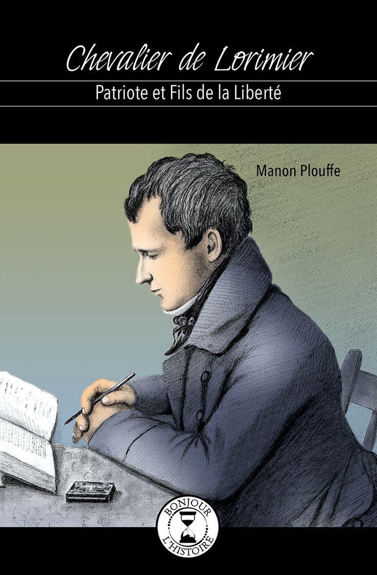 Chevalier de Lorimier – Patriote et fils de la liberté – Éditions de l'Isatis