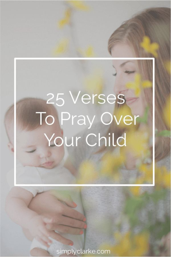 25 Verses To Pray Over Your Child