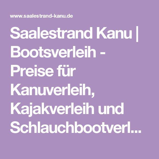 Saalestrand Kanu | Bootsverleih - Preise für Kanuverleih, Kajakverleih und Schlauchbootverleih