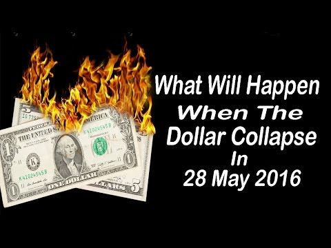 What Will Happen When The Dollar Collapse In 28 May 2016 - YouTube
